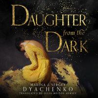 Daughter from the Dark - Sergey Dyachenko, Marina Dyachenko
