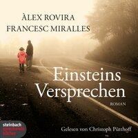 Einsteins Versprechen - Álex Rovira, Francesc Miralles