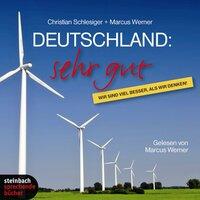 Deutschland: Sehr gut - Wir sind viel besser, als wir denken