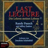 Last Lecture - Die Lehre meines Lebens - Jeffrey Zaslow, Randy Pausch