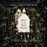 Here in the Real World - Sara Pennypacker