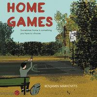 Home Games - Benjamin Markovits