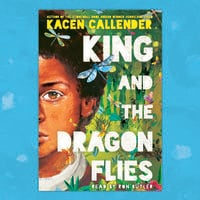King and the Dragonflies - Kacen Callender