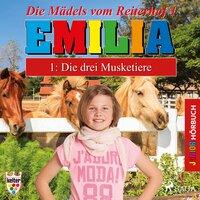 Emilia, Die Mädels vom Reiterhof - 1: Die drei Musketiere - Karla Schniering