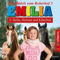Emilia, Die Mädels vom Reiterhof - 3: Hella, Helmut und Klärchen - Karla Schniering