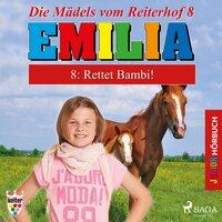Emilia, Die Mädels vom Reiterhof - 8: Rettet Bambi! - Karla Schniering