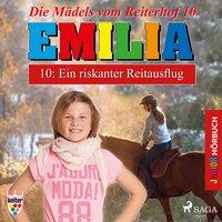 Emilia, Die Mädels vom Reiterhof - 10: Ein riskanter Reitausflug - Karla Schniering