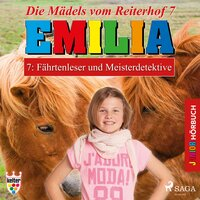 Emilia, Die Mädels vom Reiterhof - 7: Fährtenleser und Meisterdetektive (Ungekürzt) - Karla Schniering