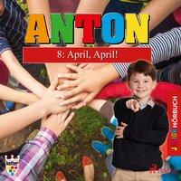 Anton - 8: April, April!