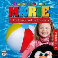 Gewusst wie mit Marie - 5: Ein Frosch quakt selten allein - Heike Wendler