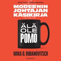 Modernin johtajan käsikirja: Älä ole pomo - Mika D. Rubanovitsch