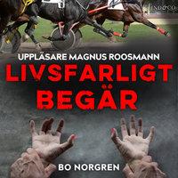 Livsfarligt begär - Bo Norgren