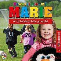 Gewusst wie mit Marie - 4: Schiedsrichter gesucht - Heike Wendler