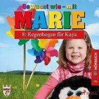Gewusst wie mit Marie - 8: Regenbogen für Kaya - Heike Wendler