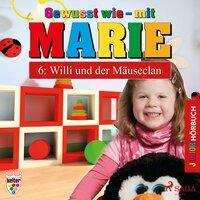 Gewusst wie mit Marie - 6: Willi und der Mäuseclan - Heike Wendler