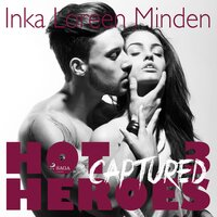 Hot Heroes - Band 3: Captured - Inka Loreen Minden