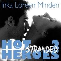 Hot Heroes - Band 2: Stranded - Inka Loreen Minden