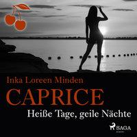 Caprice - Heiße Tage, geile Nächte - Inka Loreen Minden