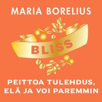 Bliss - peittoa tulehdus, elä ja voi paremmin - Maria Borelius