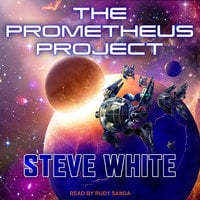The Prometheus Project - Steve White