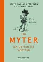 100 myter om motion og vægttab - Bente Klarlund Pedersen, Morten Zacho