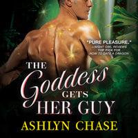 The Goddess Gets Her Guy - Ashlyn Chase