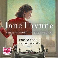 The Words I Never Wrote - Jane Thynne