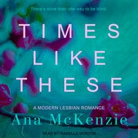 Times Like These - Ana McKenzie