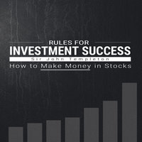 Rules for Investment Success: How to Make Money in Stocks - Sir John Templeton