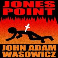 Jones Point - John Adam Wasowicz