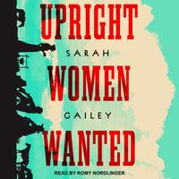 Upright Women Wanted - Sarah Gailey