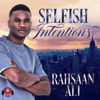 Selfish Intentions - Rahsaan Ali