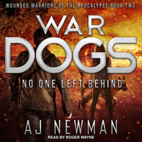 War Dogs: No One Left Behind - AJ Newman