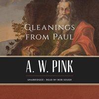 Gleanings from Paul - Arthur W. Pink