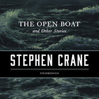 The Open Boat, and Other Stories - Stephen Crane