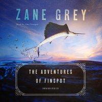 The Adventures of Finspot - Zane Grey