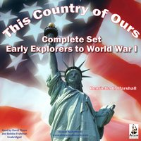 This Country of Ours: Early Explorers to World War I; Complete Set - Henrietta Elizabeth Marshall
