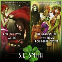 For the Love of Tia & The Dragonlings and the Magic Four-Leaf Clover - S.E. Smith