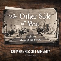 The Other Side of War: With the Army of the Potomac - Katharine Prescott Wormeley