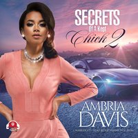 Secrets of a Kept Chick, Part 2 - Ambria Davis