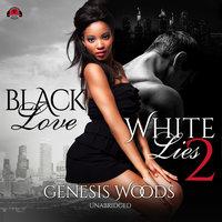 Black Love, White Lies 2 - Genesis Woods