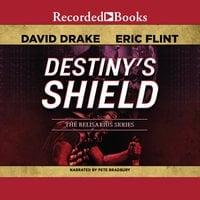 Destiny's Shield - Eric Flint, David Drake