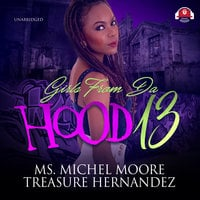 Girls from da Hood 13 - Treasure Hernandez, Michel Moore, Katt
