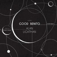 Good Benito - Alan Lightman