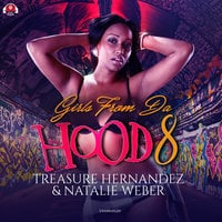 Girls from da Hood 8 - Treasure Hernandez, Natalie Weber