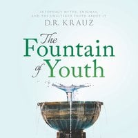 The Fountain of Youth: Autophagy Myths, Enigmas, and the Unaltered Truth About It - DR Krauz