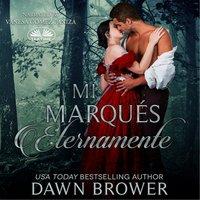 Mi Marqués Eternamente - Dawn Brower