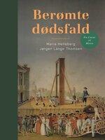 Berømte Dødsfald - Maria Helleberg, Jørgen Lange Thomsen