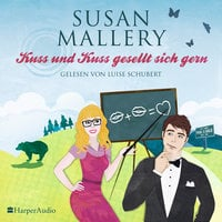 Kuss und Kuss gesellt sich gern - Susan Mallery