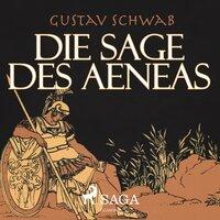 Die Sage des Aeneas - Gustav Schwab